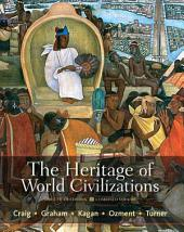 The Heritage of World Civilizations: Brief Edition, Combined Volume, Edition 5