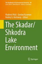The Skadar/Shkodra Lake Environment