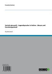 Varietà giovanili - Jugendsprache in Italien - Wesen und Forschungsstand