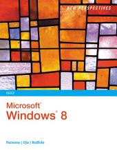 New Perspectives on Microsoft Windows 8, Brief