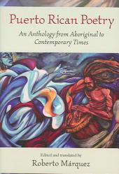 Puerto Rican Poetry: A Selection from Aboriginal to Contemporary Times