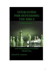 YOUR GUIDE FOR DEFENDING THE BIBLE: Self-Education of the Bible Made Easy, Third Edition