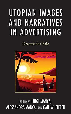 Utopian Images and Narratives in Advertising PDF