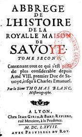 Abrégé de l'histoire de la Royale Maison de Savoye par le sieur Thomas Blanc