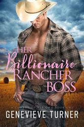 Her Billionaire Rancher Boss: (A Cowboy of Her Own, Book One)