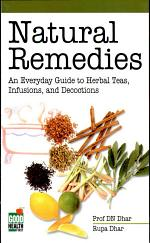 Natural Remedies: An Everyday Guide To Herbal Teas, Infusions & Decoctions