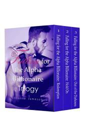 Boxed Set: Falling for the Alpha Billionaire Trilogy