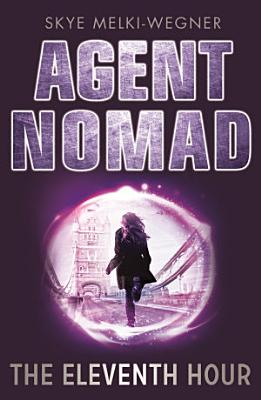 Agent Nomad 1  The Eleventh Hour