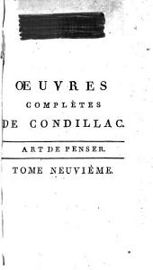 Œuvres complètes de Condillac: Art de penser