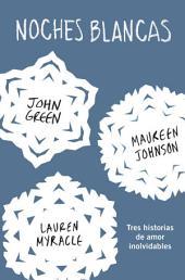 Noches blancas: Tres historias de amor inolvidables