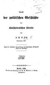 Umriss der politischen Geschichte des dänisch-deutschen Streits ... Nach der dänischen Umarbeitung des schwedischen Originals durch den Verfasser