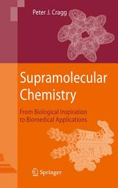Supramolecular Chemistry: From Biological Inspiration to Biomedical Applications