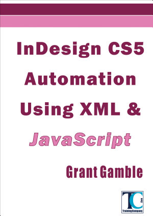 InDesign CS5 Automation Using XML and JavaScript PDF