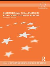 Institutional Challenges in Post-Constitutional Europe: Governing Change