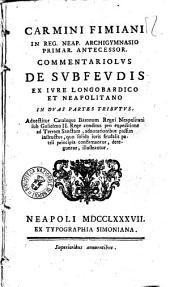 Carmini Fimiani ... Commentariolus de subfeudis ex iure Longobardico et Neapolitano, in duas partes tributus: adnectitur catalogus baronum regni Neapolitani sub Gulielmo II.