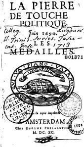 La Pierre de touche politique... [par E. Le Noble] 11 : Juin 1690 : les Médailles : [onzième dialogue].