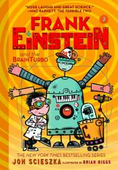 Frank Einstein and the BrainTurbo (Frank Einstein series #3): Book Three