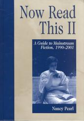 Now Read this II: A Guide to Mainstream Fiction, 1990-2001, Volume 2
