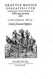 Oracvla Magica Zoroastris Cvm Scholiis Plethonis Et Pselli nunc primum editi. E Bibliotheca Regia