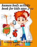 Human Body Activity Book for Kids Ages 4 12 PDF
