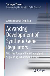 Advancing Development of Synthetic Gene Regulators
