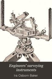 Engineers' Surveying Instruments: Their Construction, Adjustment, and Use