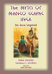 THE MYTH OF MANO CCAPAC - An Inca Legend: Baba Indaba Children's Stories Issue 72