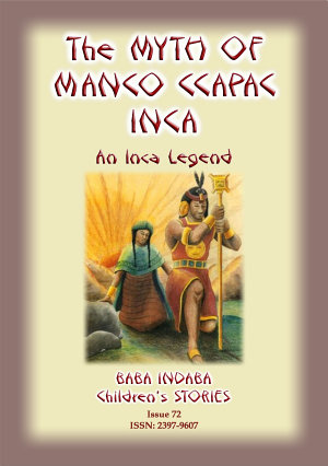 Myth of Manco Ccapac Inca - a Baba Indaba Children's Story