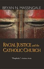 Racial Justice and the Catholic Church PDF