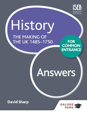 History for Common Entrance  The Making of the UK 1485 1750 Answers PDF