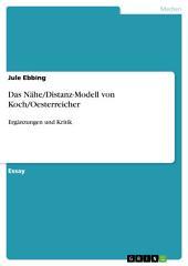 Das Nähe/Distanz-Modell von Koch/Oesterreicher: Ergänzungen und Kritik