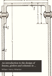 An introduction to the design of beams, girders, and columns in machines and structures: with examples in graphic statics