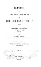 Reports of Cases Argued and Determined in the Supreme Court of Louisiana: Volume 9; Volumes 37-38