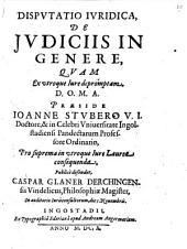 Dispvtatio Ivridica, De Jvdiciis In Genere