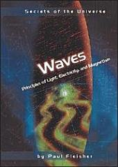 Waves: Principles of Light, Electricity, and Magnetism