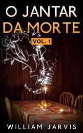 O Jantar da Morte: Volume 1