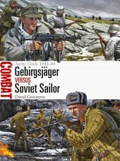 Gebirgsjäger vs Soviet Sailor: Arctic Circle 1942–44