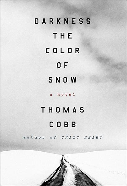 Download Darkness the Color of Snow Book