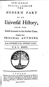 An Universal History: From the Earliest Accounts to the Present Time, Part 2, Volume 36
