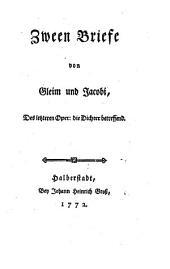 Zween Briefe von Gleim und Jacobi, des letzteren Oper: Die Dichter betreffend