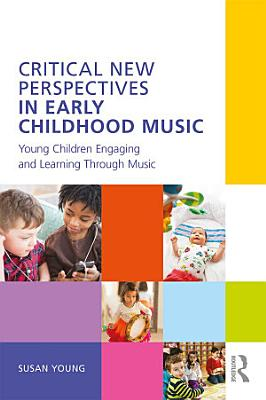 Critical New Perspectives in Early Childhood Music PDF