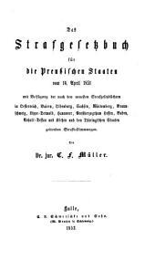Das Strafgesetzbuch für die Preußischen Staaten vom 14. April 1851 mit Beifügung der nach den neuesten Gesetzbüchern in Oesterreich, Baiern, Oldenburg, Sachsen (etc.) geltenden Strafbestimmungen
