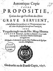 Autentique copie vande propositie, gedaen door zijn excellentie den heere grave Servient [...]. Inde vergaderingh van de [...] Staten Generael, op den 14 januarij 1647