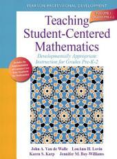 Teaching Student-Centered Mathematics: Developmentally Appropriate Instruction for Grades Pre-K, Volume 1, Edition 2
