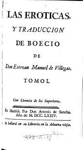 Las eroticas: y traduccion de Boecio, Volumen 1
