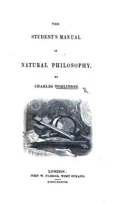The Student's Manual of Natural Philosophy