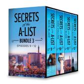 Secrets of the A-List Box Set, Volume 3: Secrets of the A-List (Episode 9 of 12)\Secrets of the A-List (Episode 10 of 12)\Secrets of the A-List (Episode 11 of 12)\Secrets of the A-List (Episode 12 of 12)