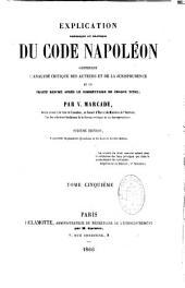Explication théorique et pratique du Code Napoléon...: contenant l'analyse critique des auteurs et de la jurisprudence et un traité résumé après le commentaire de chaque titre