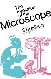 The Evolution of the Microscope