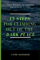 12 Steps for Climbing Out of the Dark Place PDF